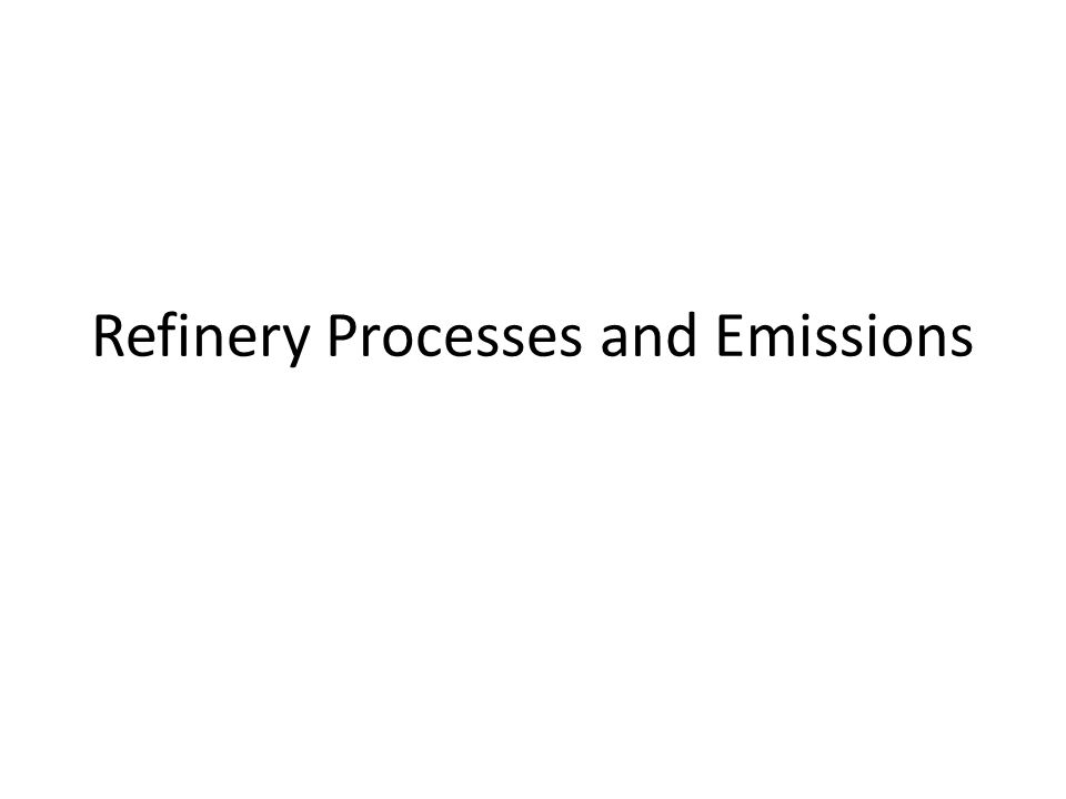 Refinery Processes and Emissions