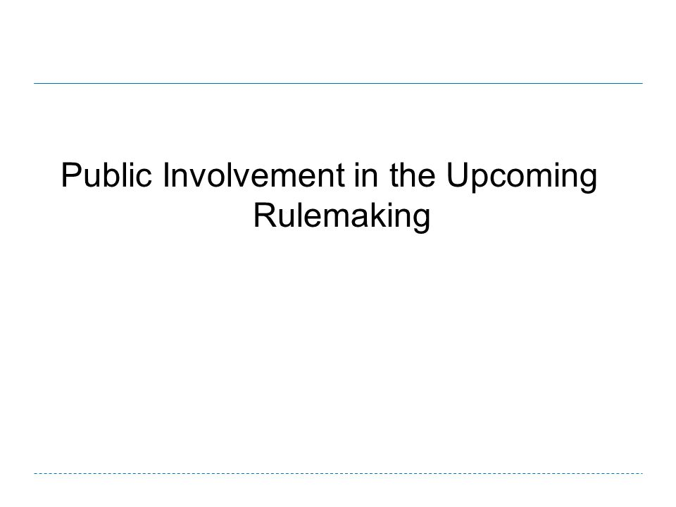 Public Involvement in the Upcoming Rulemaking