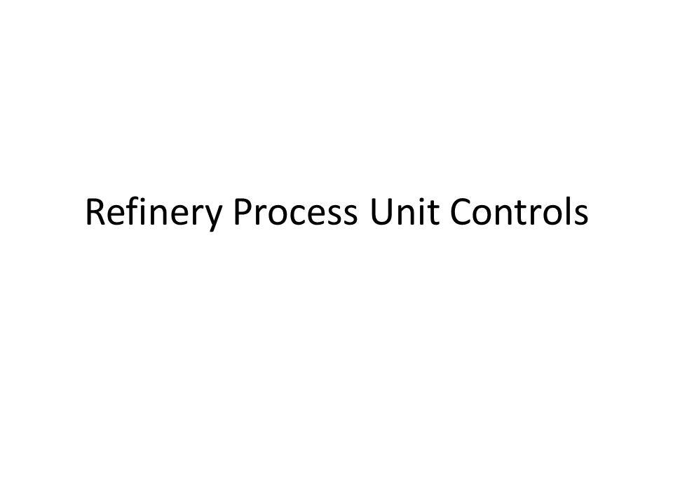 Refinery Process Unit Controls