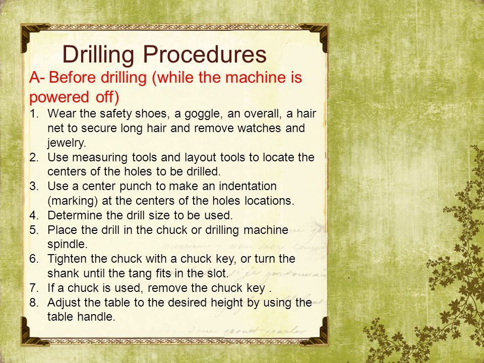 Drilling Procedures A- Before drilling (while the machine is powered off)