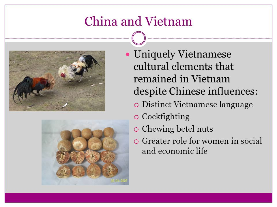 China and Vietnam Uniquely Vietnamese cultural elements that remained in Vietnam despite Chinese influences: