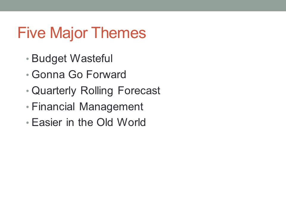 Five Major Themes Budget Wasteful Gonna Go Forward
