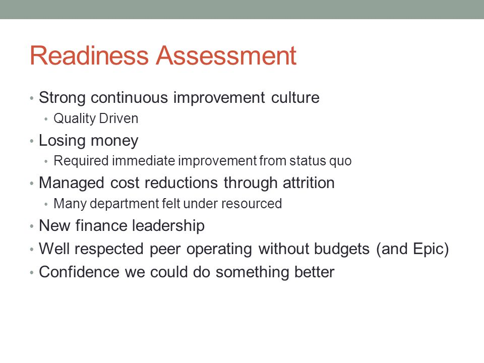 Readiness Assessment Strong continuous improvement culture