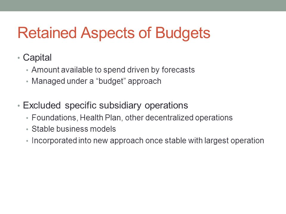Retained Aspects of Budgets