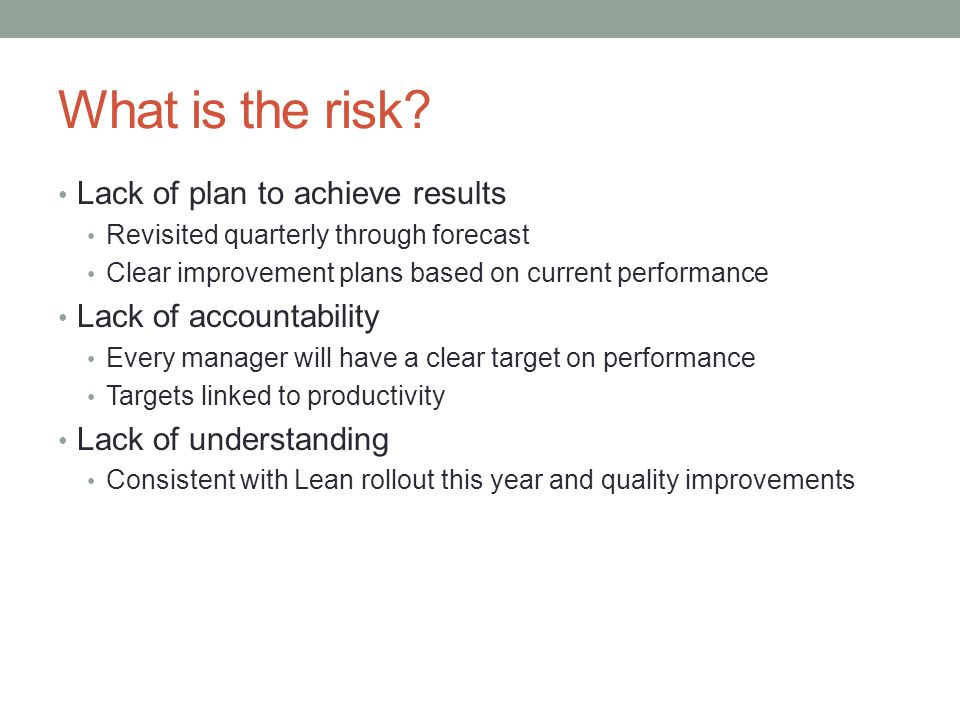 What is the risk Lack of plan to achieve results