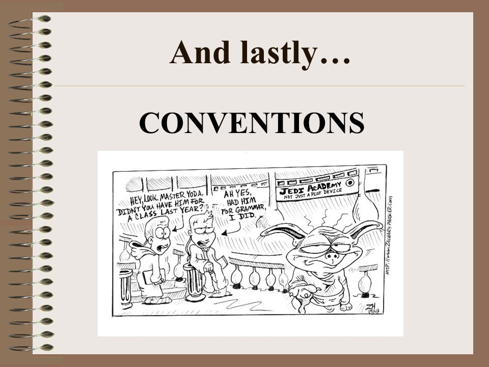 And lastly… CONVENTIONS