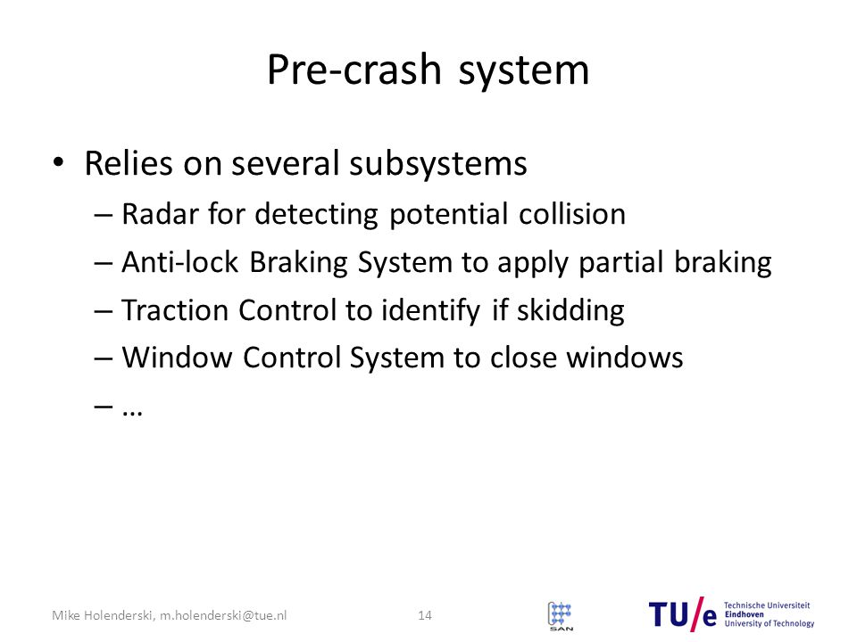 Pre-crash system Relies on several subsystems