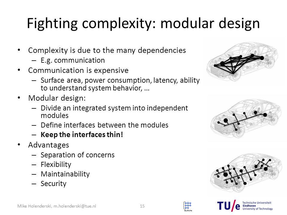 Fighting complexity: modular design