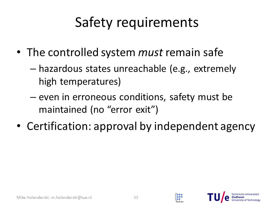 Safety requirements The controlled system must remain safe