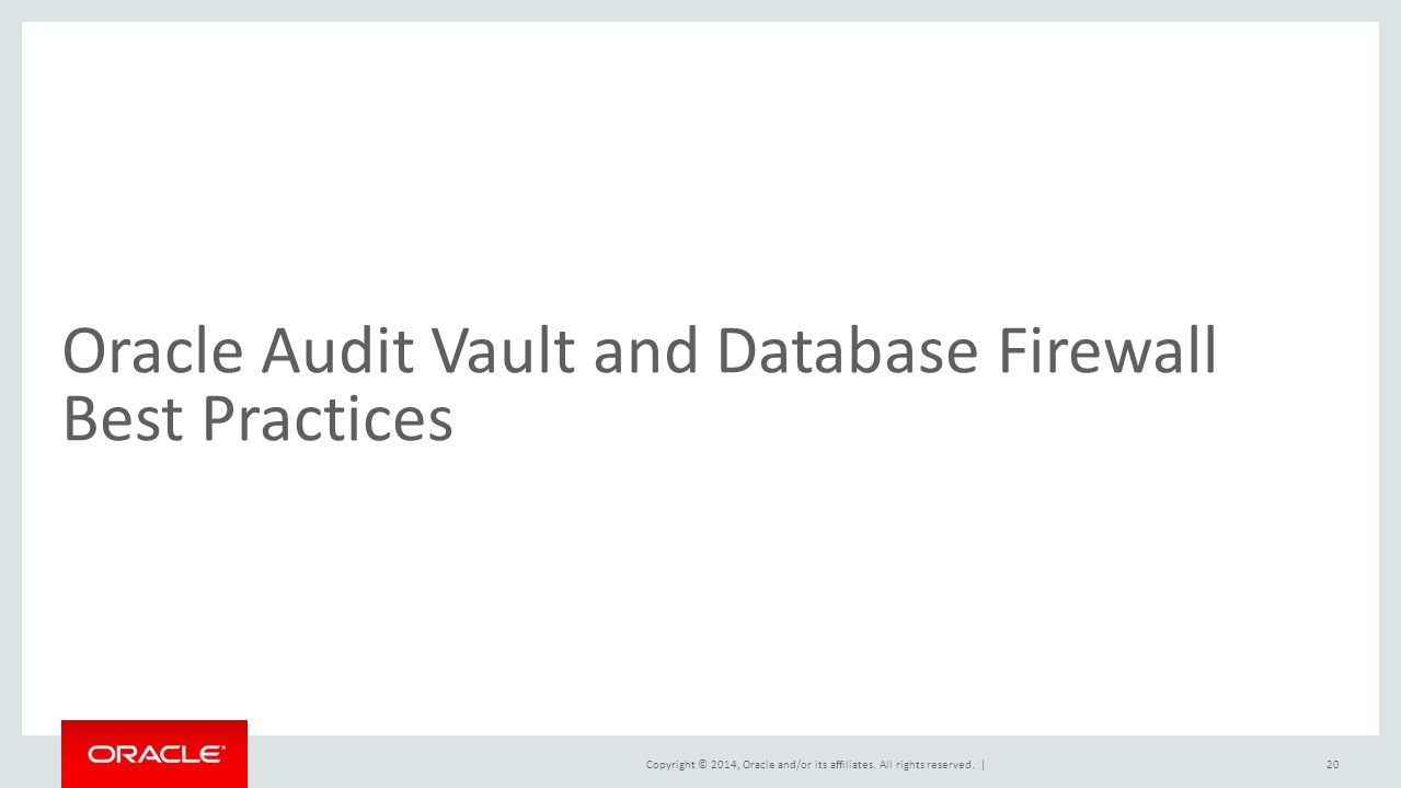 Oracle Audit Vault and Database Firewall Best Practices