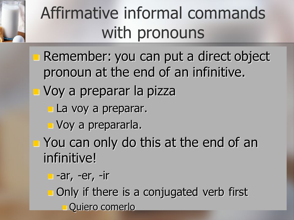 Affirmative informal commands with pronouns
