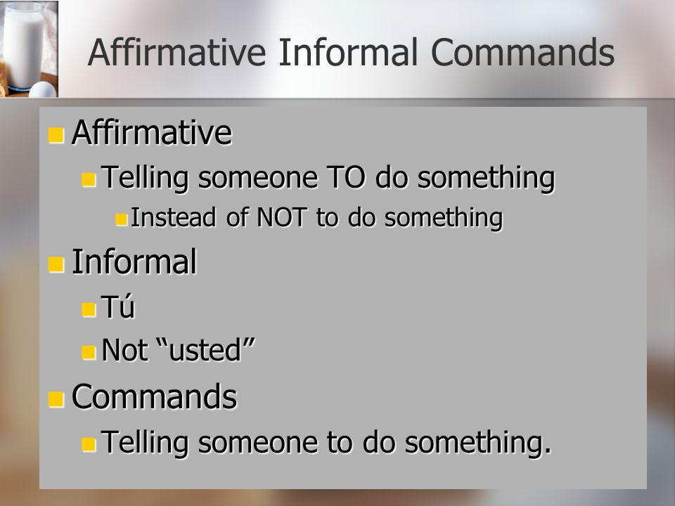 Affirmative Informal Commands