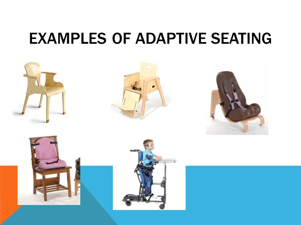 Examples of Adaptive Seating