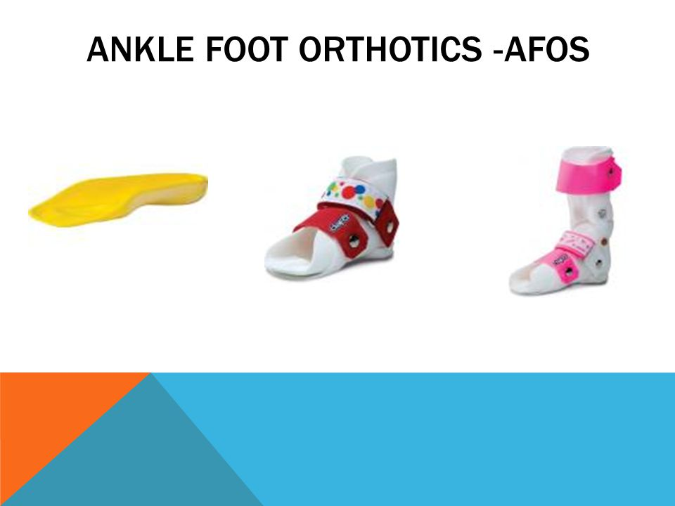 Ankle Foot Orthotics -AFOs