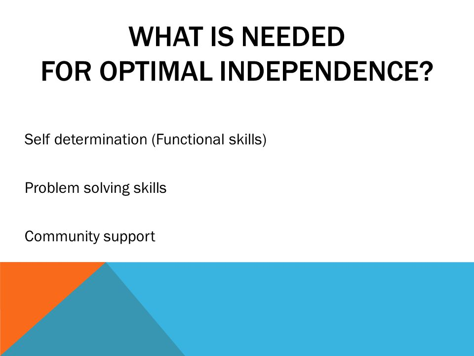 What is needed for Optimal Independence