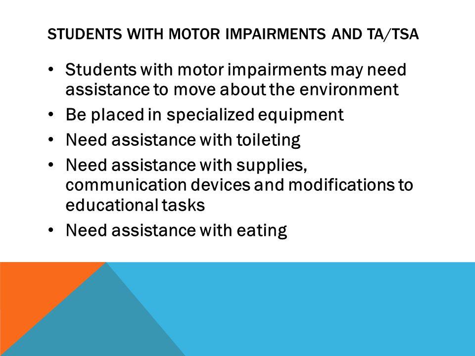 Students with motor impairments and TA/TSA