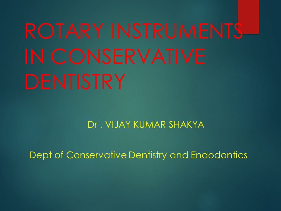 ROTARY INSTRUMENTS IN CONSERVATIVE DENTISTRY