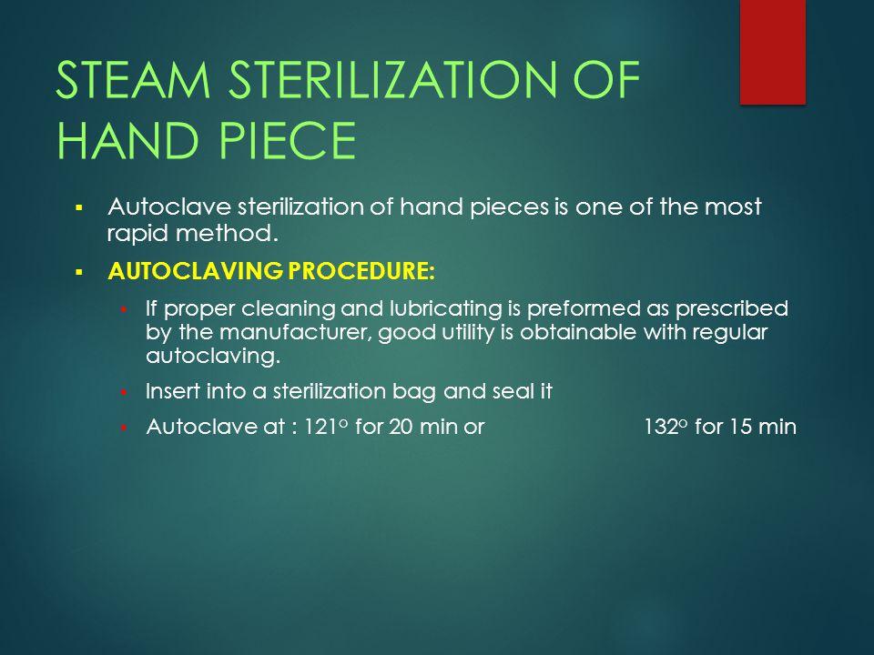 STEAM STERILIZATION OF HAND PIECE