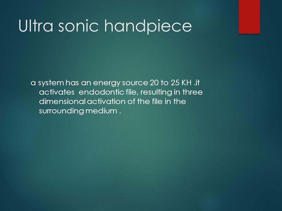Ultra sonic handpiece