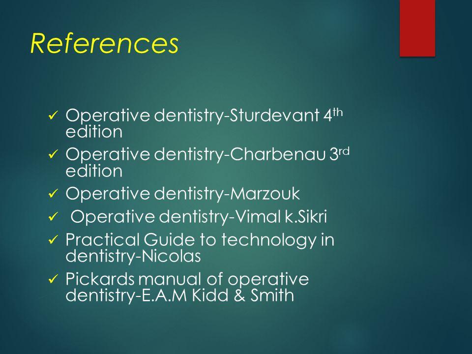 References Operative dentistry-Sturdevant 4th edition