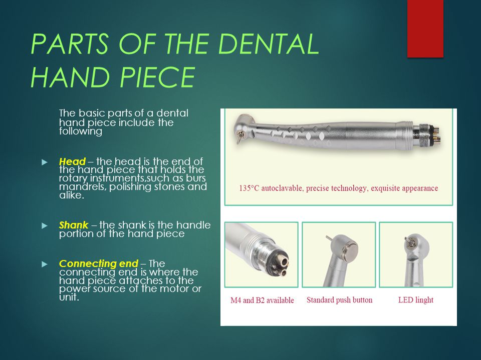 PARTS OF THE DENTAL HAND PIECE