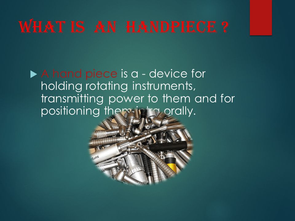 What is an handpiece
