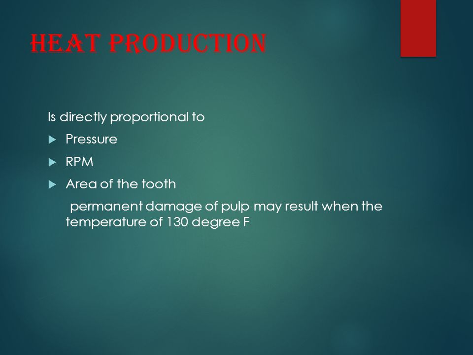 Heat production Is directly proportional to Pressure RPM