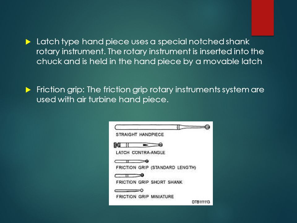 Latch type hand piece uses a special notched shank rotary instrument