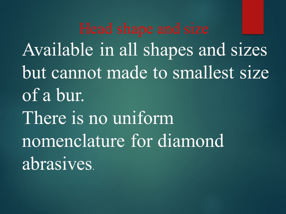 There is no uniform nomenclature for diamond abrasives.