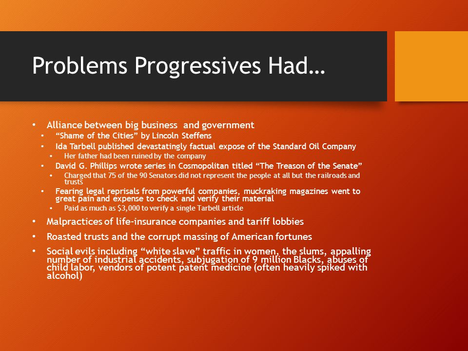 Problems Progressives Had…
