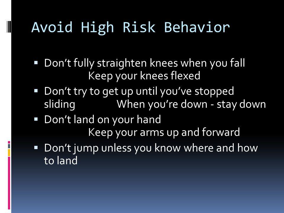 Avoid High Risk Behavior