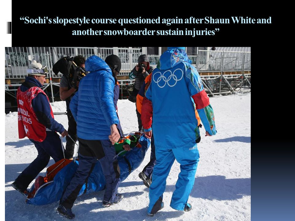 Sochi s slopestyle course questioned again after Shaun White and another snowboarder sustain injuries