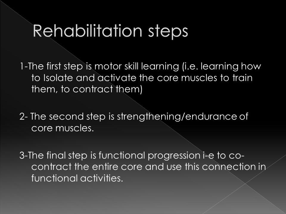 Rehabilitation steps