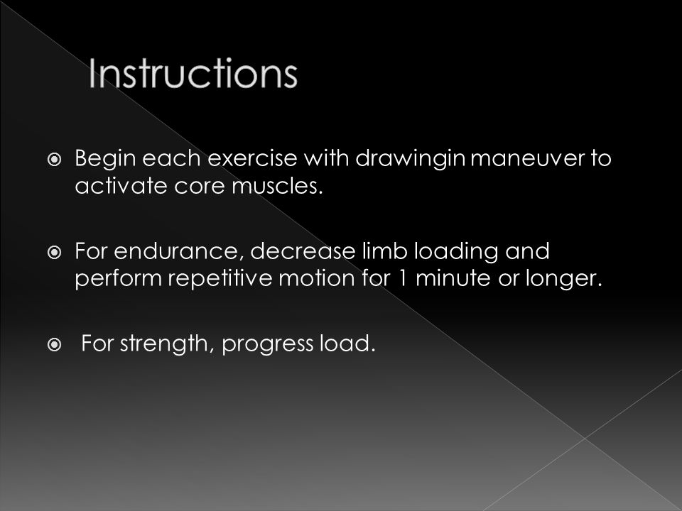 Instructions Begin each exercise with drawingin maneuver to activate core muscles.