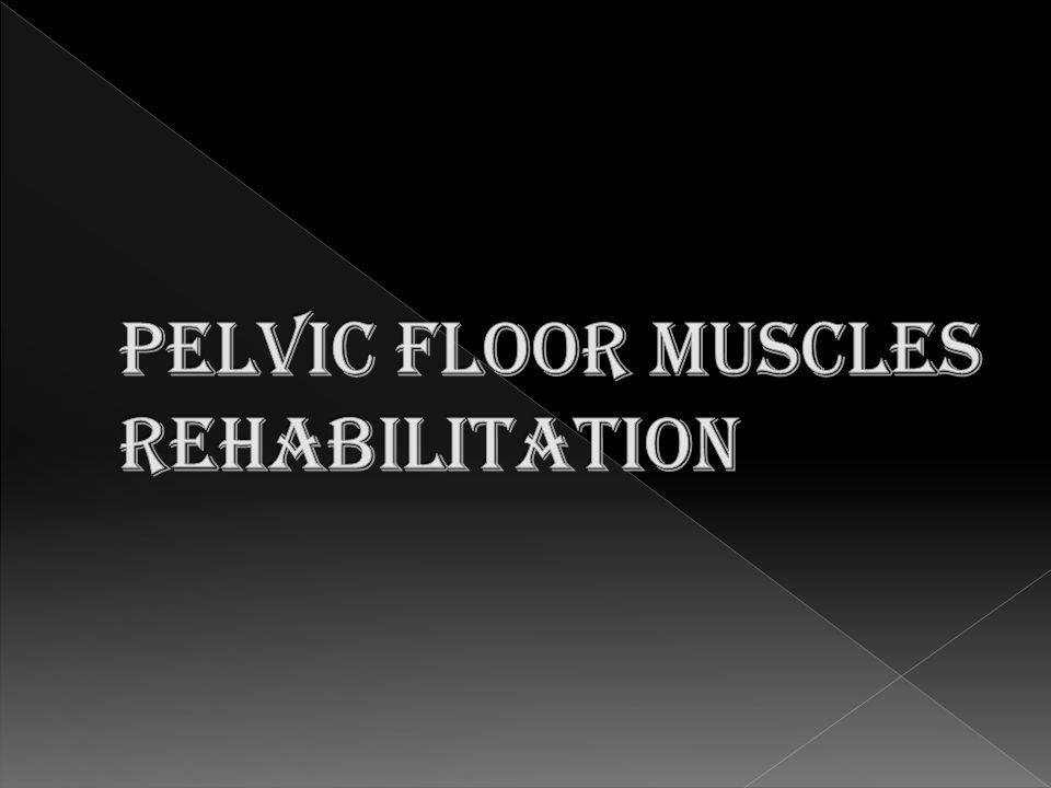 Pelvic floor muscles rehabilitation