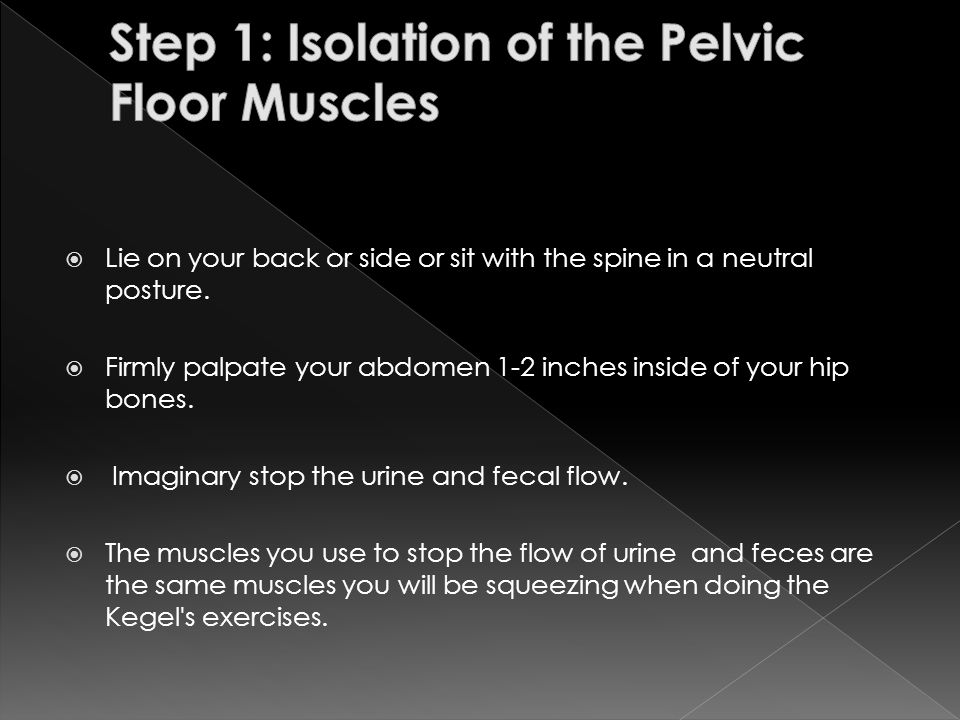 Step 1: Isolation of the Pelvic Floor Muscles