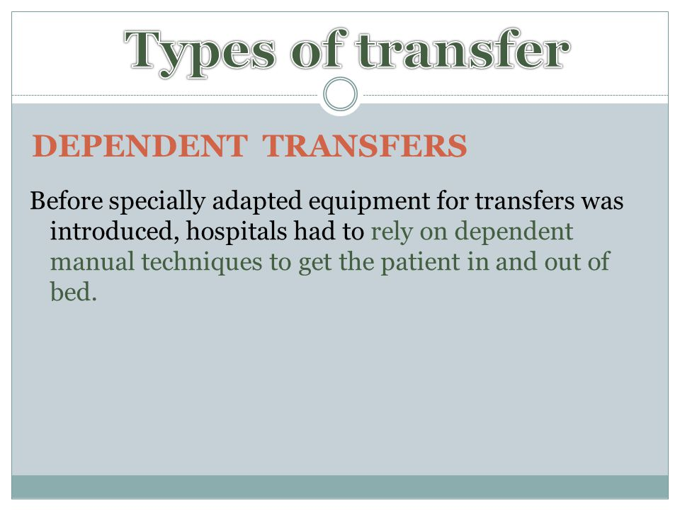 Types of transfer DEPENDENT TRANSFERS