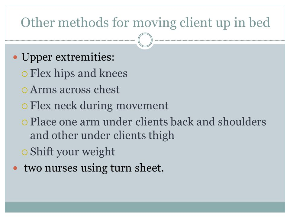 Other methods for moving client up in bed