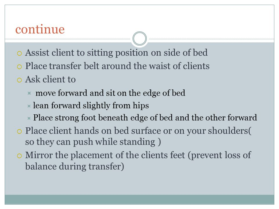 continue Assist client to sitting position on side of bed