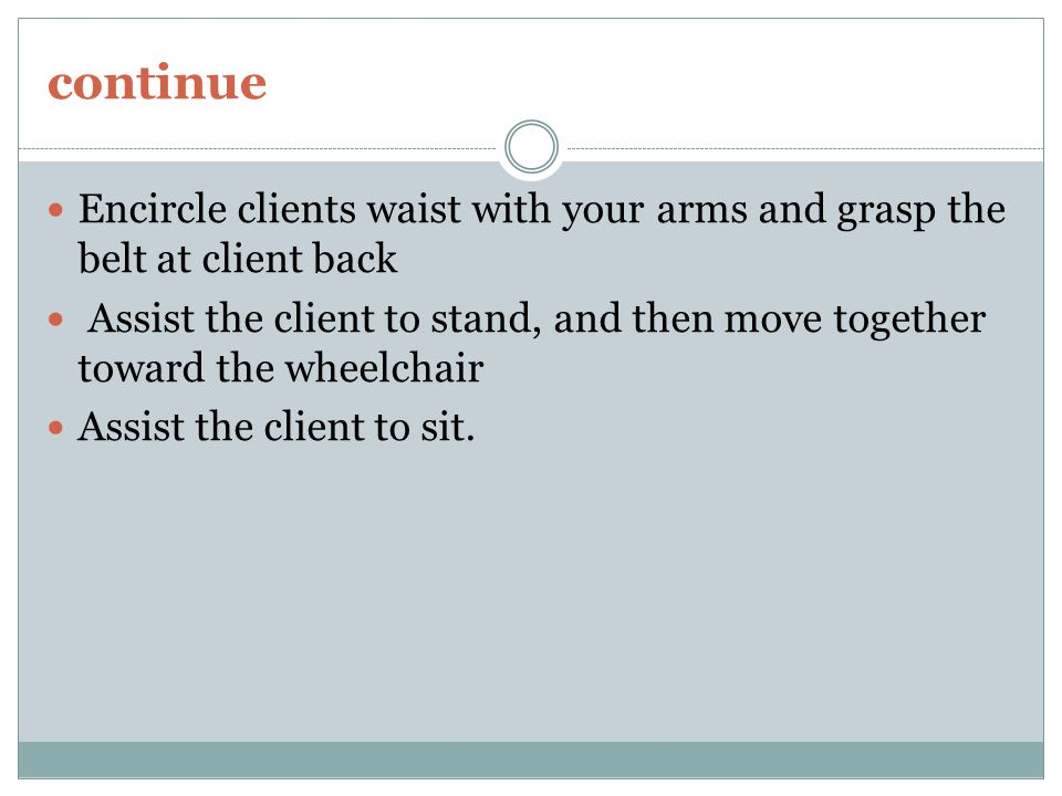 continue Encircle clients waist with your arms and grasp the belt at client back.