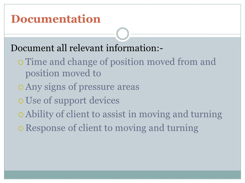 Documentation Document all relevant information:-