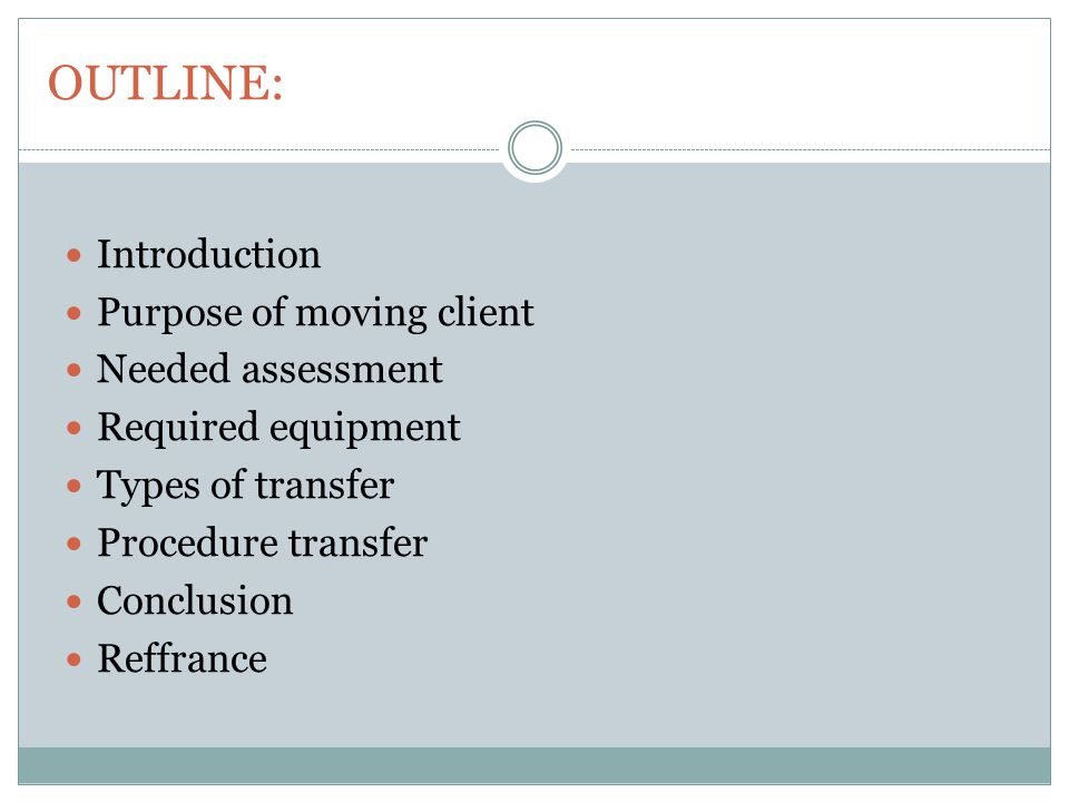 OUTLINE: Introduction Purpose of moving client Needed assessment