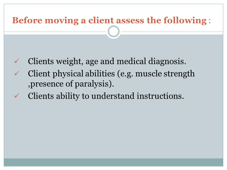 Before moving a client assess the following :