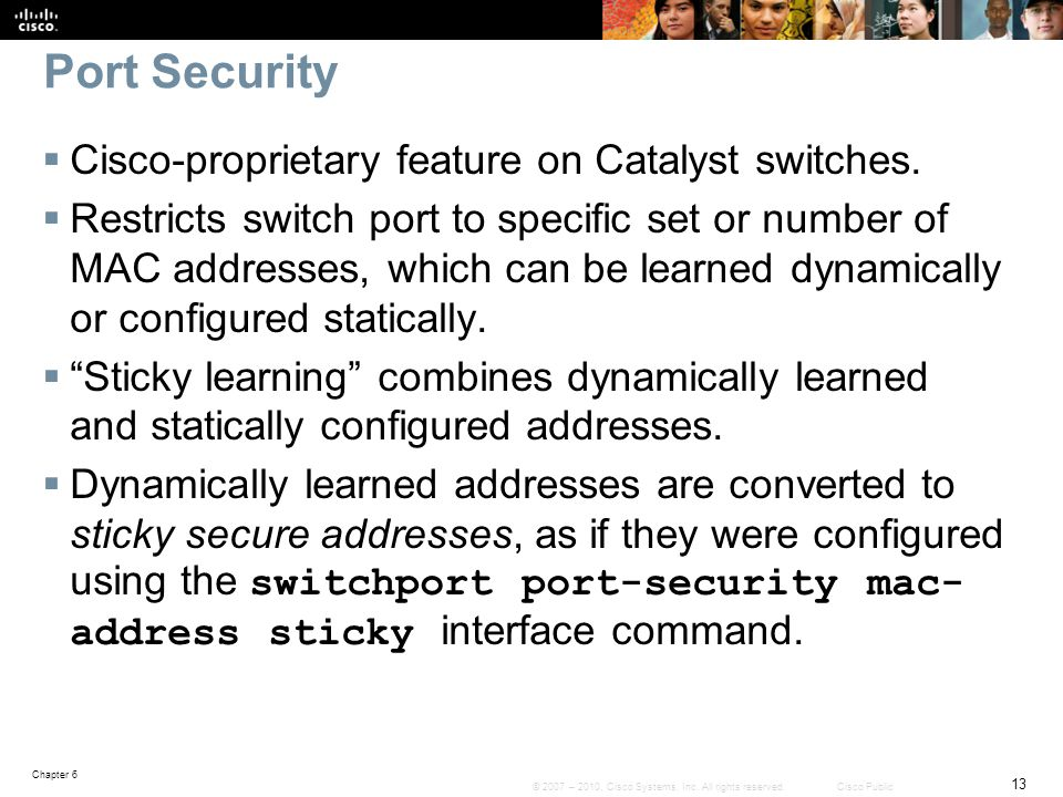 Port Security Cisco-proprietary feature on Catalyst switches.