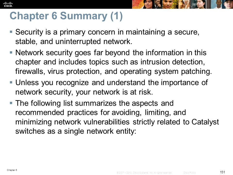 Chapter 6 Summary (1) Security is a primary concern in maintaining a secure, stable, and uninterrupted network.