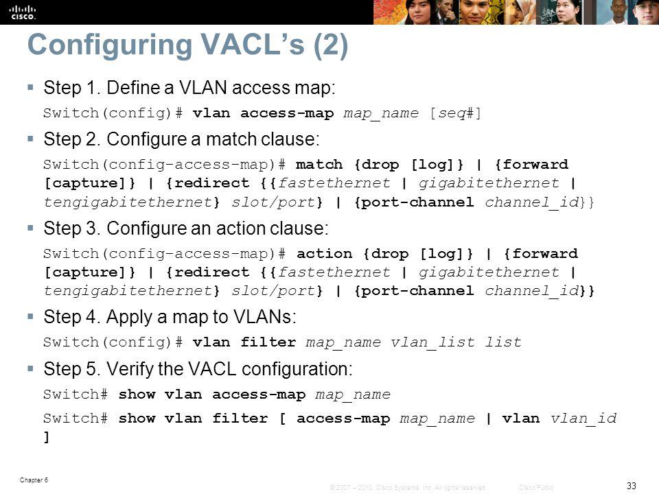 Configuring VACL's (2) Step 1. Define a VLAN access map: