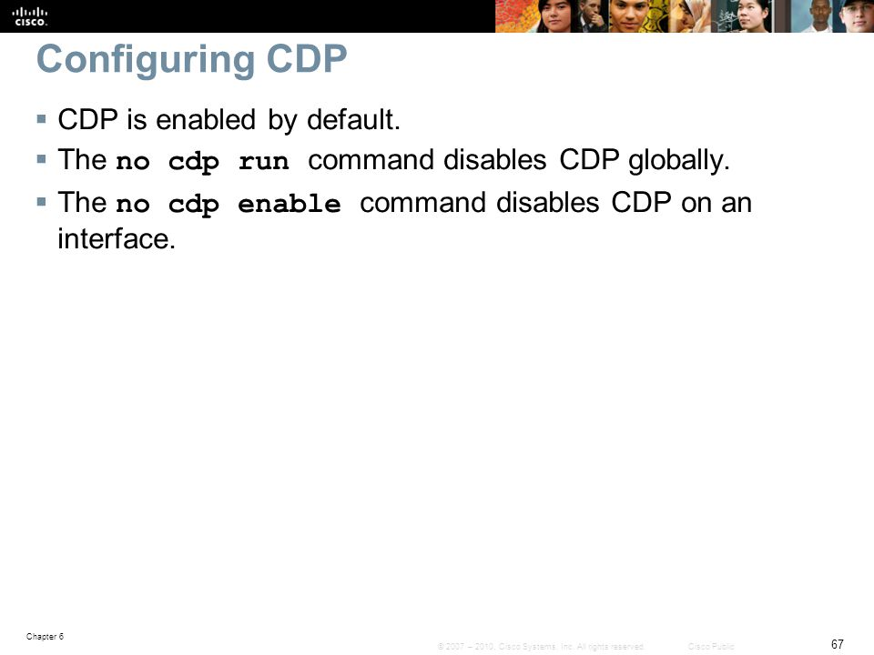 Configuring CDP CDP is enabled by default.