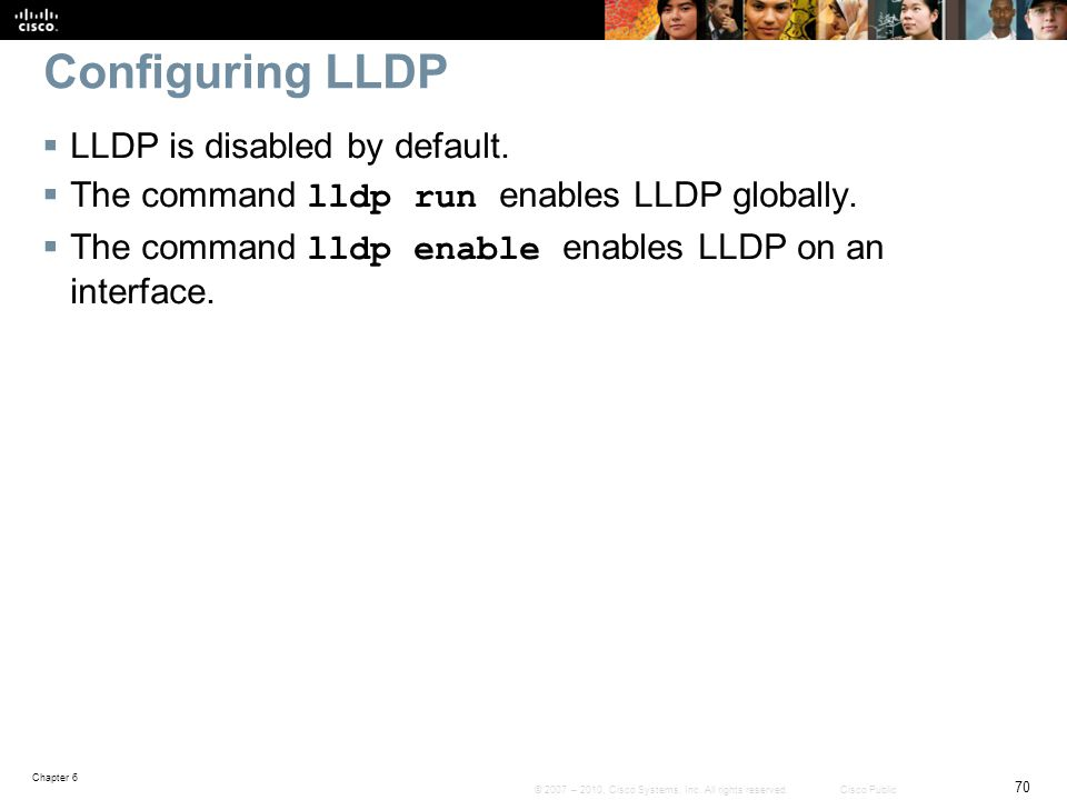 Configuring LLDP LLDP is disabled by default.