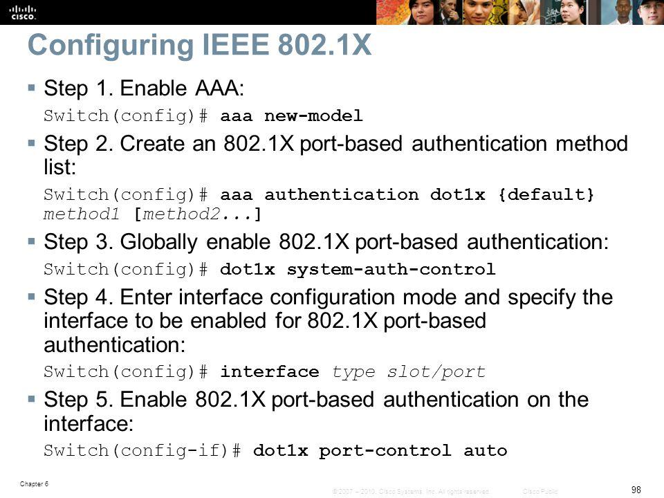 Configuring IEEE 802.1X Step 1. Enable AAA:
