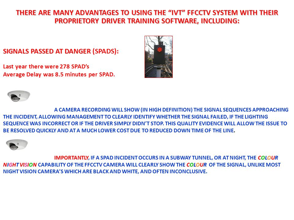THERE ARE MANY ADVANTAGES TO USING THE IVT FFCCTV SYSTEM WITH THEIR PROPRIETORY DRIVER TRAINING SOFTWARE, INCLUDING:
